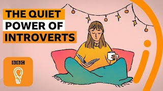 The Quiet Power Of Introverts | BBC Ideas