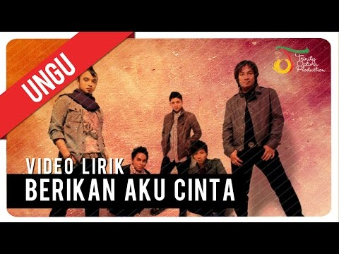 UNGU - BERIKAN AKU CINTA | Video Lirik