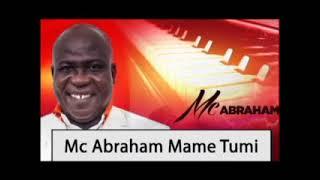 MCABRAHAM - MAME TUMI WO MPAEBO MU