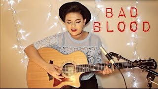 Bad Blood   Taylor Swift Ft. Kendrick Lamar Cover