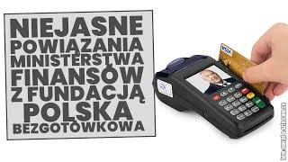 Niejasne powiązania Ministarstwa Finansów z fundacją Polska Bezgotówkowa