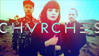 Chvrches - Bow Down (Revelator Extended Mix)