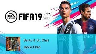 Bantu & Dr. Chaii   Jackie Chan (FIFA 19 Soundtrack)