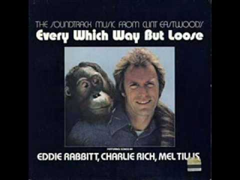 Every Which Way But Loose (Song) by Eddie Rabbitt