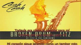 Cash Cash - Broken Drum feat. Fitz of Fitz and the Tantrums sub. español (original audio)