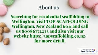 Get Wellington Scaffolding at Reasonable Price from TOP SCAFFOLDING