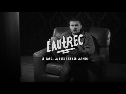 Lautrec feat. Géabé & Billie Brelok - Le sang, la sueur et les larmes