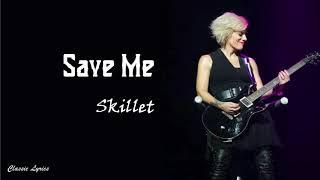Skillet   Save Me | Lyric Video |