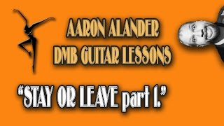 """Dave Matthews """"Stay Or Leave"""" Guitar Tutorial - Part 1"""