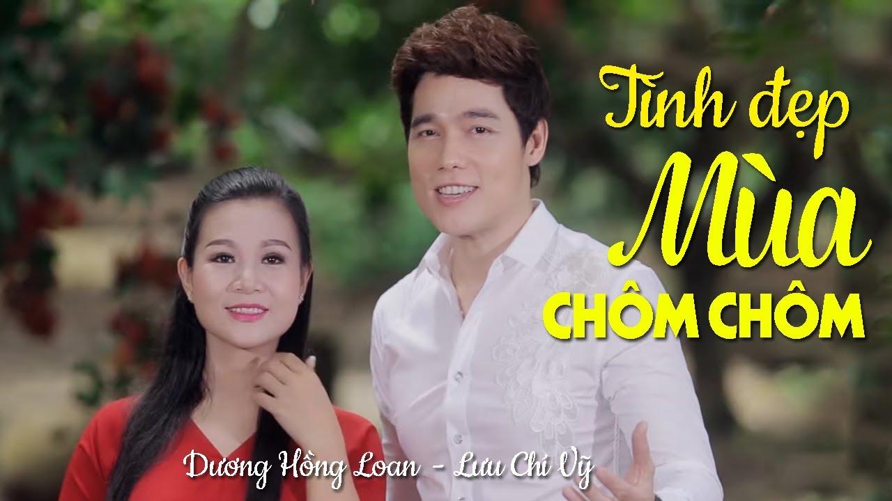 Tình Đẹp Mùa Chôm Chôm - Dương Hồng Loan & Lưu Chí Vỹ   Official MV thumbnail