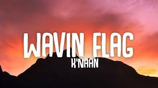 K Naan Wavin Flag Give me freedom Give me reasonTake me high...