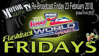 Flashback Friday - 2016 IHRA Summit World Finals