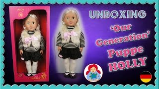 Unboxing Our Generation Puppe 'Holly' • Meine Review