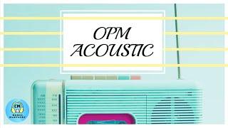 OPM Acoustic - CM Music Playlist