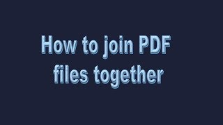 How to join PDF files together!