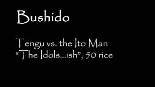 Bushido #1: Tengu vs. Ito Clan, 50 rice