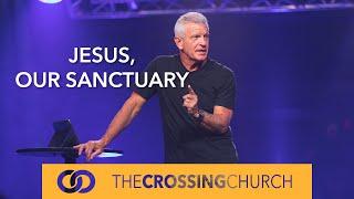 Jesus, Our Sanctuary
