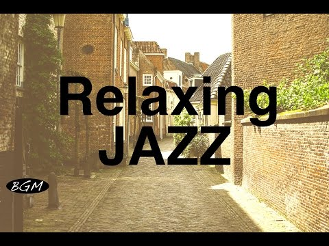 Relaxing Jazz Instrumental Music For Study,Work,Relax - Cafe Music - Background Music