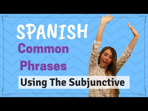 Spanish Subjunctive (Phrases That You Need To Know )