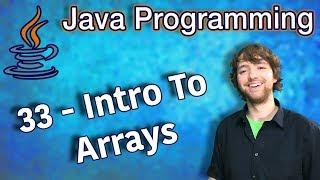 Java Programming Tutorial 33 - Intro To Arrays