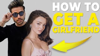 5 Best Ways of Getting a Girlfriend in 2020 (And Keeping Her) | Alex Costa