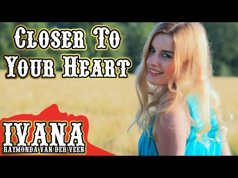 Ivana - Closer To Your Heart (Original Song & Official Music Video)