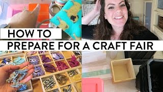 HOW TO PREPARE FOR A CRAFT FAIR | How I Get Ready For Renegade And In Person Shows