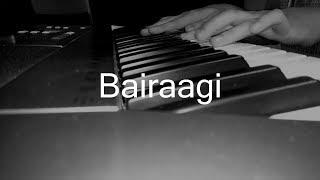 Bairaagi | Arijit Singh | Piano Cover | Bareilly Ki Barfi | Music Cover