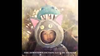 The Downtown Fiction - Let's Be Animals (Full Album)