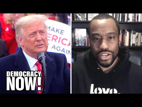 Marc Lamont Hill: Trump Is Counting on His White Nationalist Base & Supreme Court to Win Reelection