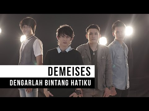 , title : 'DEMEISES - Dengarlah Bintang Hatiku (Official Music Video)'