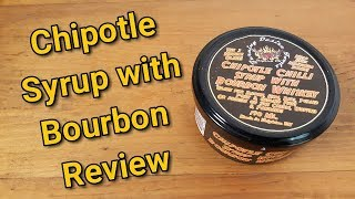 Chipotle & Bourbon Syrup Review