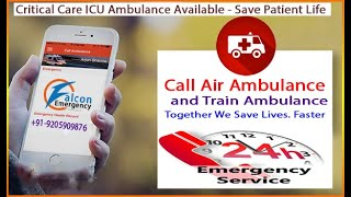 Transfer Your Serious I.C.U Patients from Patna to Delhi with Falcon