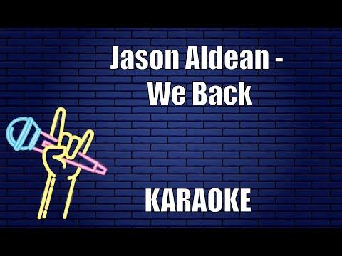 Jason Aldean - We Back (Karaoke)