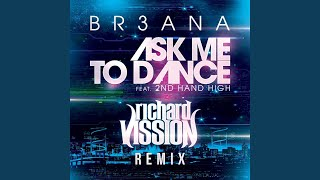 Ask Me to Dance (Richard Vission Remix) (feat. 2nd Hand High)