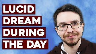 Nap Chaining to Get Lucid in the Day - Lucid Dreaming Techniques