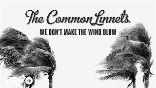 The Common Linnets - We Don't Make The Wind Blow video