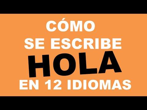 Cómo se escribe HOLA en 12 idiomas