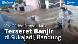 Video Detik-detik Pengendara Terseret Banjir di Sukajadi Kota Bandung, Petugas: Luapan Air Sungai