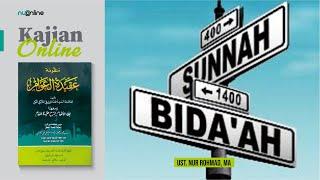 Ngaji Aqidatul Awam (7): Bid'ah Hasanah dan Dhalalah (Bag. III)