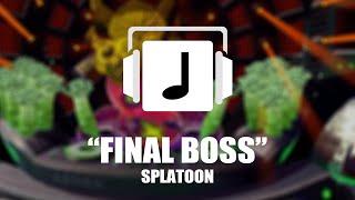 """""""Final Boss (First & Second Phase)"""" Splatoon Remix"""