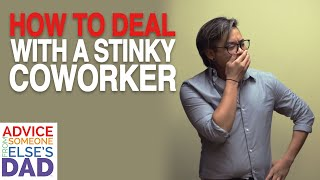 How do I deal with a stinky co-worker?