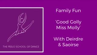 Family fun dance 'Good Golly Miss Molly' with Deirdre & Saoirse