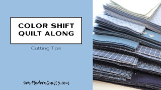 Sew Modern Quilts: Color Shift Quilt Along - Cutting Tips