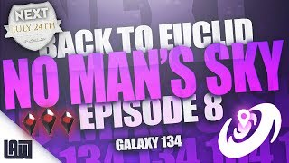 🔴 BACK TO EUCLID    Episode #8 - Galaxy 134 + SUPERCHAT HYPE!!!!!