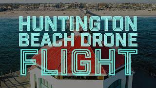 Huntington Beach Drone Flight