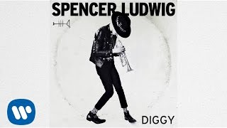 Spencer Ludwig   Diggy (featured In Vibes, TargetStyle Campaign) [Audio]