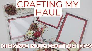 Crafting My Haul - Christmas In July -CRAFT FAIR IDEAS - **SCRAPBOOK BOARD**