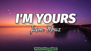 I'm Yours - Jason Mraz (Lyrics)🎶