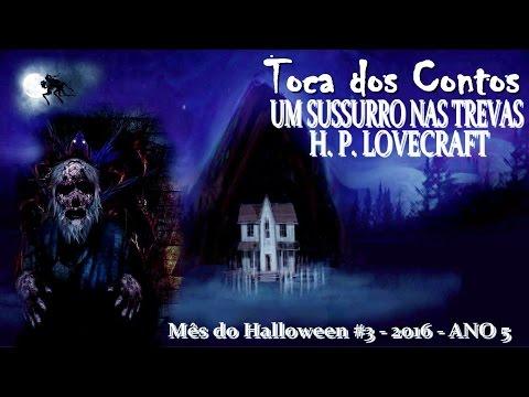 [TOCA DOS CONTOS] 1x02 - Um Sussurro nas Trevas - H. P. Lovecraft | Mês do Halloween #4 - ANO 5